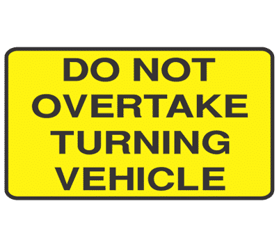 do-not-overtake-turning-vehicle-signsmart-signs