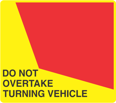 DNO3L - signsmart-do-not-overtake-turning-vehicle-signs