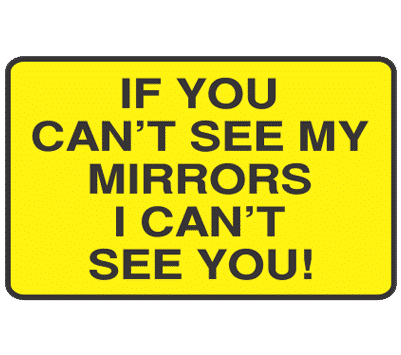 if-you-cant-see-my-mirrors-i-cant-see-you--signsmart-signs